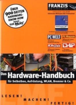 Das Hardware-Handbuch für Selbstbau, Aufrüstung, WLAN, Brenner & Co., m. CD-ROM
