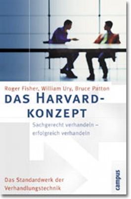 Das Harvard - Konzept: Sachgerecht verhandeln, erfolgreich verhandeln. Das Standardwerk der Verhandlungstechnik.
