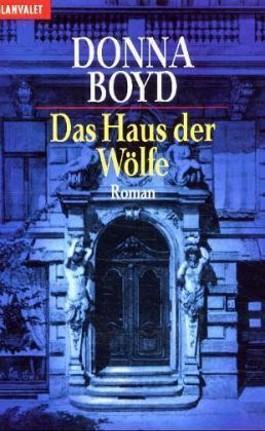Das Haus der Wölfe
