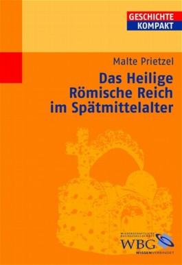 Das Heilige Römische Reich im Spätmittelalter