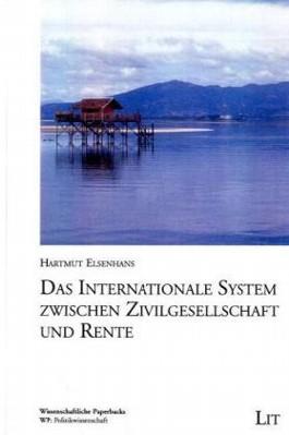 Das Internationale System zwischen Zivilgesellschaft und Rente