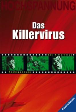 Das Killervirus. Mit neuer Rechtschreibung