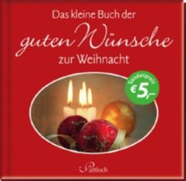 Das kleine Buch der guten Wünsche zur Weihnacht