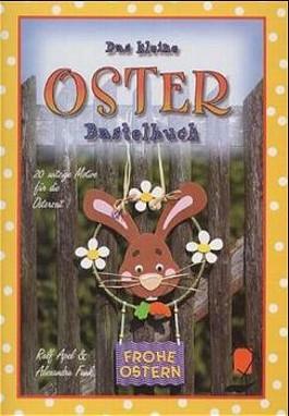 Das kleine Osterbastelbuch