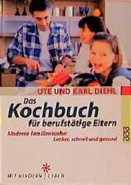 Das Kochbuch für berufstätige Eltern