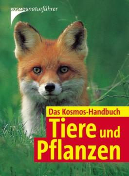 Das Kosmos-Handbuch Tiere und Pflanzen
