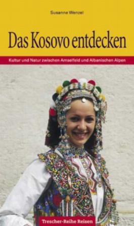 Das Kosovo entdecken. Kultur und Natur zwischen Amselfeld und Albanischen Alpen