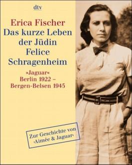 Das kurze Leben der Jüdin Felice Schragenheim