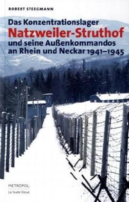 Das KZ Natzweiler-Struthof und seine Außenkommandos an Rhein und Neckar 1941-1945