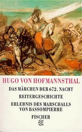 Das Märchen der 672. Nacht. Reitergeschichte. Das Erlebnis des Marschalls von Bassompierre