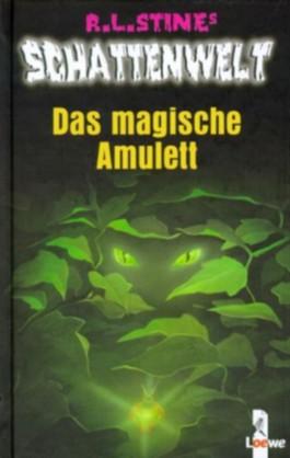 Schattenwelt Das magische Amulett von R.L.Stine