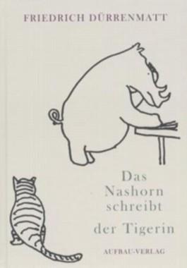 Das Nashorn schreibt der Tigerin