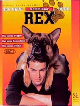 Das neue Kommissar Rex-Buch. Mit Gedeon Burkhard