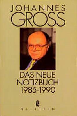 Das neue Notizbuch 1985-1990