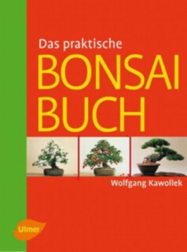 Das praktische Bonsaibuch