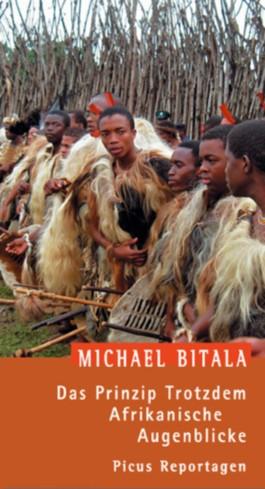 Das Prinzip Trotzdem. Afrikanische Augenblicke