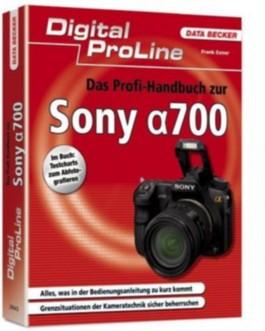 Das Profihandbuch zur Sony Alpha 700