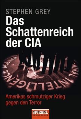 Das Schattenreich der CIA