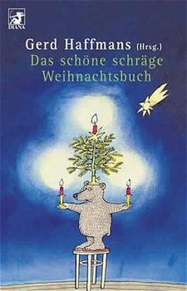 Das schöne schräge Weihnachtsbuch