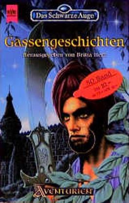 Das Schwarze Auge 50. Gassengeschichten. Fünfzigster Band aus der aventurischen Spielewelt.