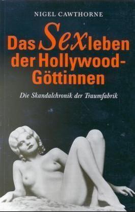 Das Sexleben der Hollywood-Göttinnen