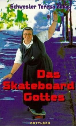 Das Skateboard Gottes