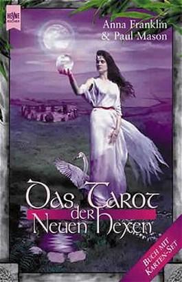 Das Tarot der Neuen Hexen. Mit 78 Karten