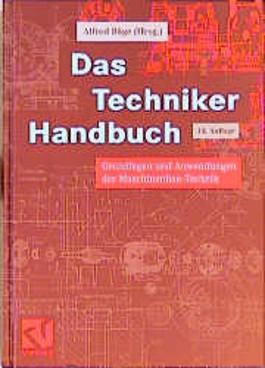 Das Techniker Handbuch. Grundlagen und Anwendungen der Maschinenbau- Technik