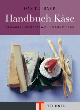 Das TEUBNER Handbuch Käse