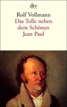 Das Tolle neben dem Schönen, Jean Paul