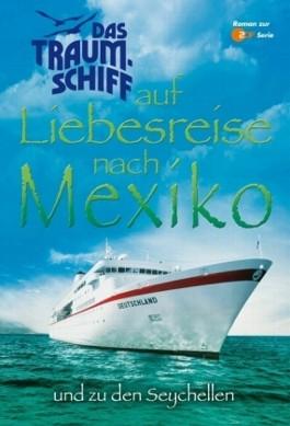 Das Traumschiff auf Liebesreise nach Mexiko und zu den Seychellen