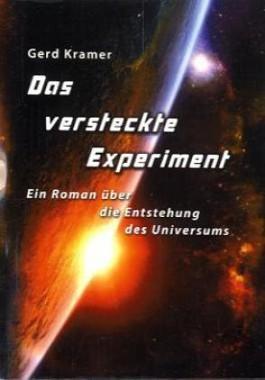Das versteckte Experiment - Ein Roman über die Entstehung des Universums