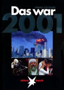 Das war 2001. Stern- Jahrbuch. Das Beste vom Stern (Stern-Buch)