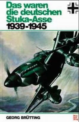 Das waren die deutschen Stuka-Asse 1939-1945