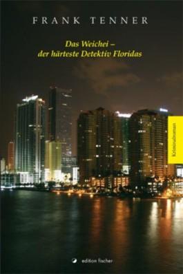 Das Weichei - der härteste Detektiv Floridas