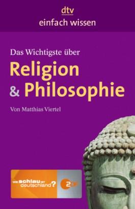 Das Wichtigste über Religion & Philosophie