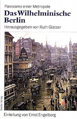 Das Wilhelminische Berlin