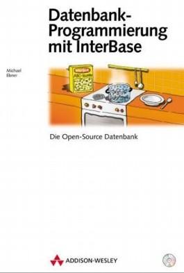 Datenbank-Programmierung mit InterBase, m. CD-ROM