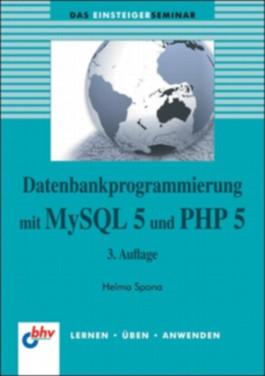 Datenbankprogrammierung mit MySQL 5 und PHP 5