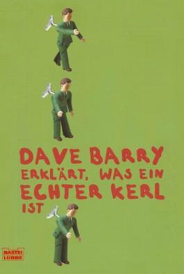 Dave Barry erklärt, was ein echter Kerl ist