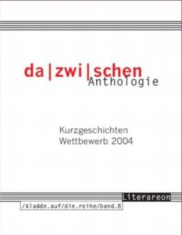dazwischen - Kurzgeschichten-Wettbewerb 2004