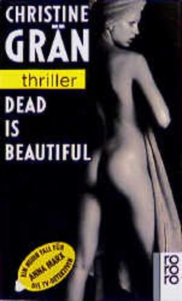 Dead is beautiful