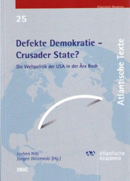 Defekte Demokratie - Crusader State?