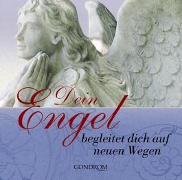 Dein Engel begleitet dich auf neuen Wegen