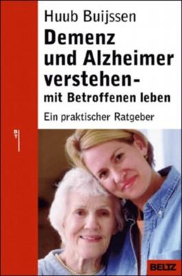 Demenz und Alzheimer verstehen - mit Betroffenen leben