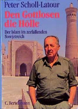 Den Gottlosen die Hölle. Der Islam im zerfallenden Sowjetreich