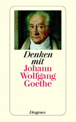Denken mit Johann Wolfgang Goethe