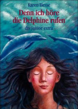 Denn ich höre die Delphine rufen