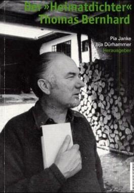 Der ' Heimatdichter' Thomas Bernhard
