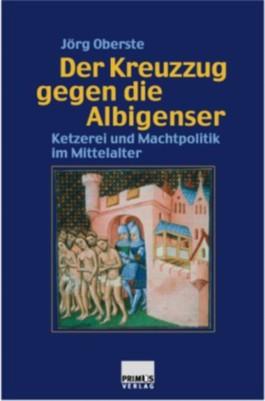 """Der """"Kreuzzug"""" gegen die Albigenser"""